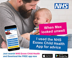 When Max looked unwell. I used the NHS Essex Child Health app for advice. Search NHS Essex child health to download the free app now.